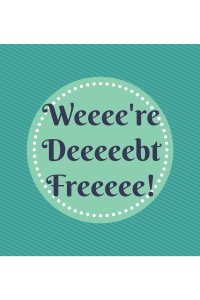 Weeee'reDeeeeebtFreeeee!